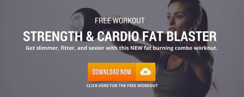 Click here to get your free Fat Blaster Workout