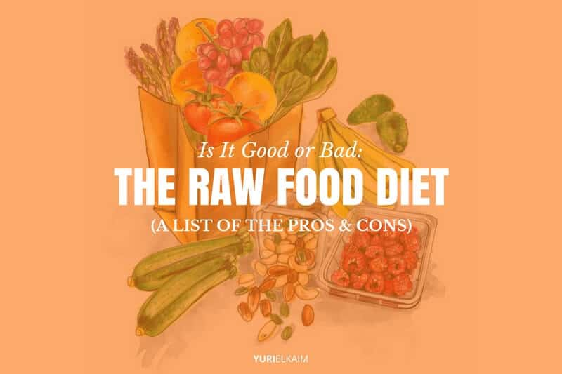 The Pros and Cons of Raw Food Diet
