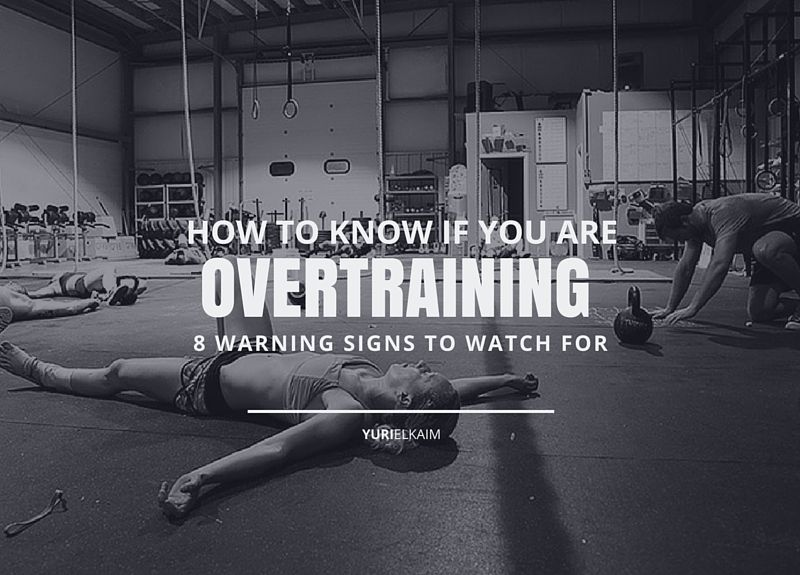 How to Know If You Are Overtraining - 8 Warning Signs to Watch for