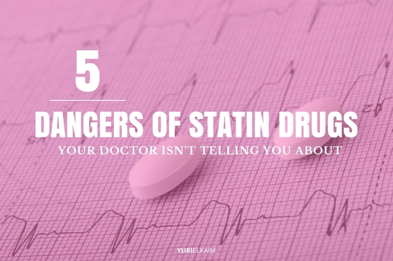 5 Dangers of Statin Drugs Your Doctor Isn't Telling You About