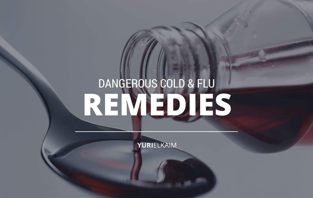 Dangerous Cold and Flu Remedies (and Their #1 Most Toxic Ingredient)
