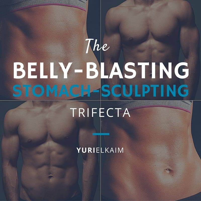The Belly-Blasting, Stomach-Sculpting Trifecta