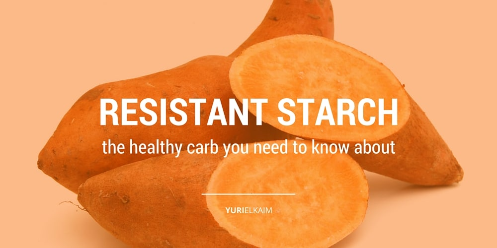 Resistant Starch Everything You Need To Know About This