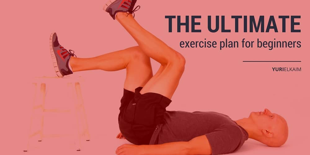 The Ultimate Exercise Plan for Beginners (Plus 1-Month Workout Routine)