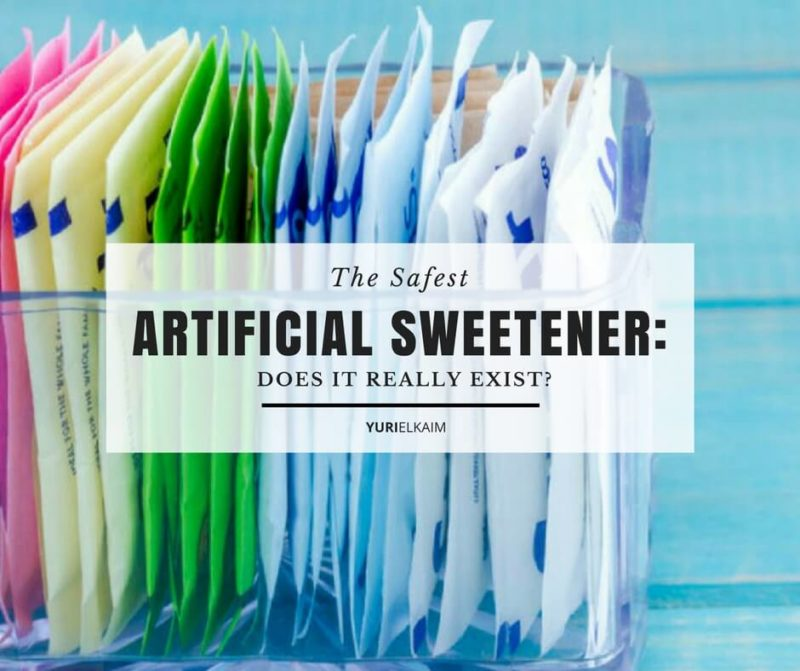 The Safest Artificial Sweetener: Does it Really Exist?