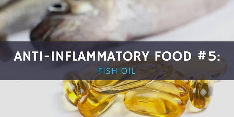 6 Anti-Inflammatory Foods - Fish Oil