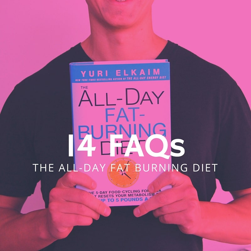 The All-Day Fat Burning Diet - 14 Commonly Asked Questions and Answers