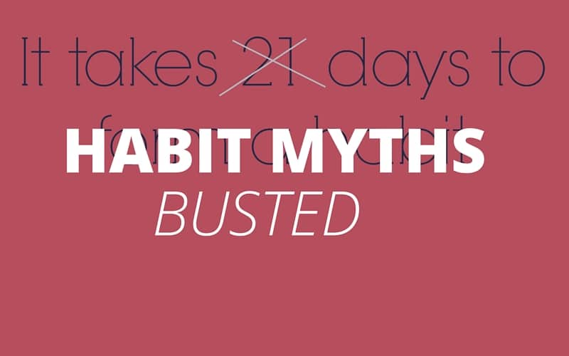 3 Common Myths About Habits (Start Ignoring These)