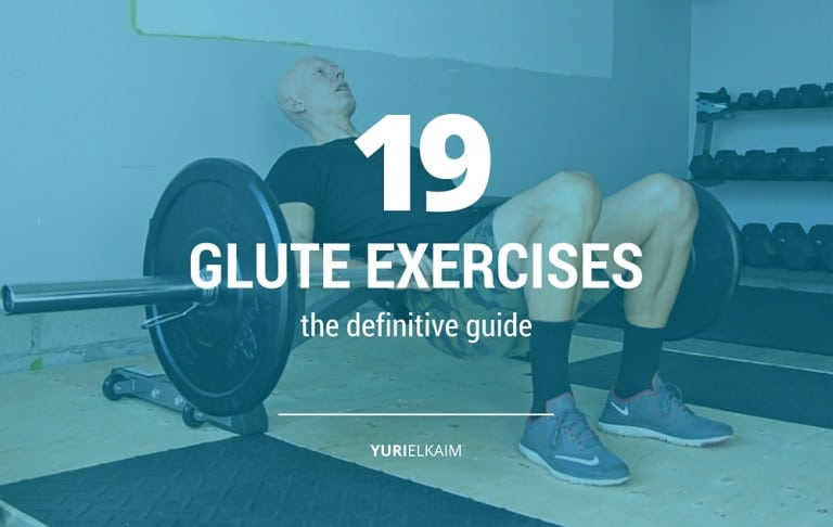 19 Best Glute Exercises and Workouts of All Time (The