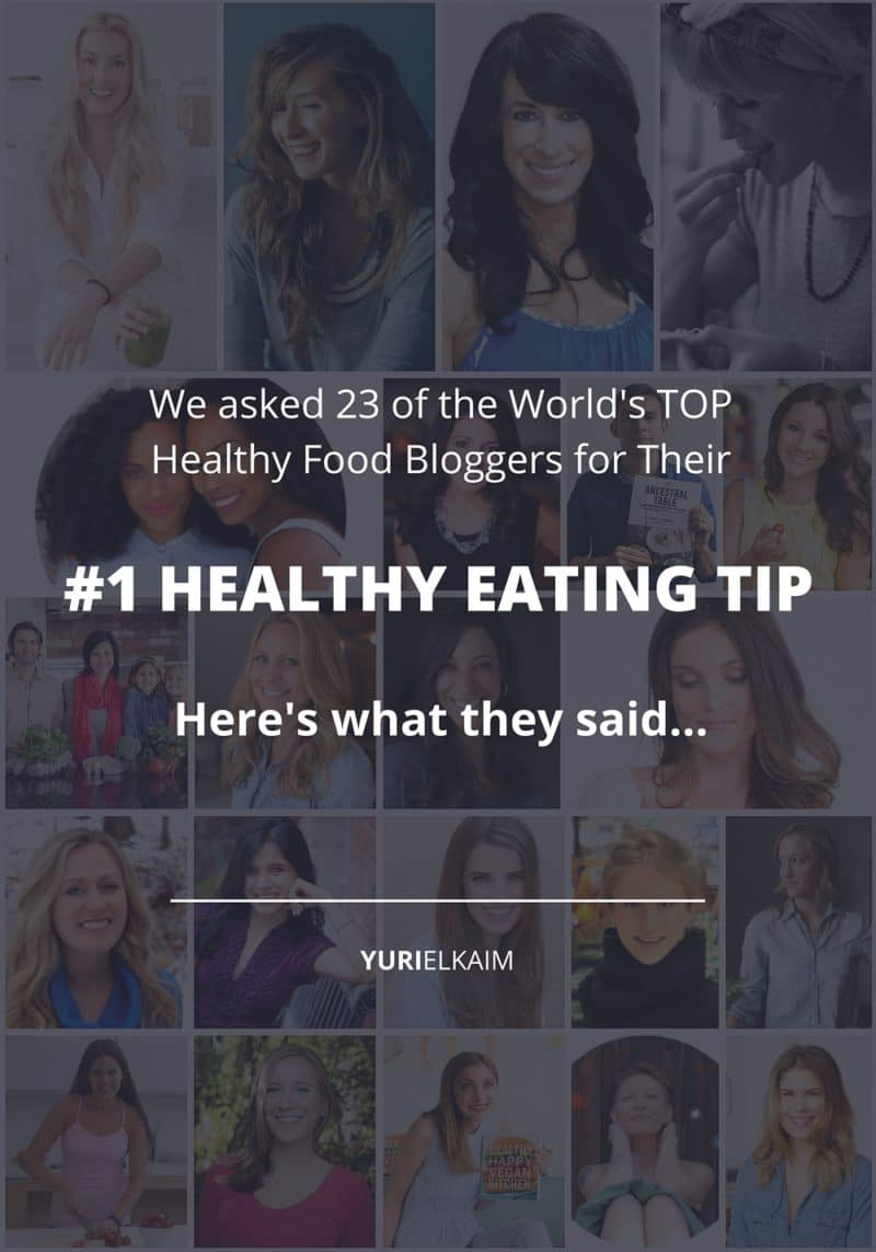 Healthy Eating Tips- What 23 of the World's Top Food Bloggers Recommend