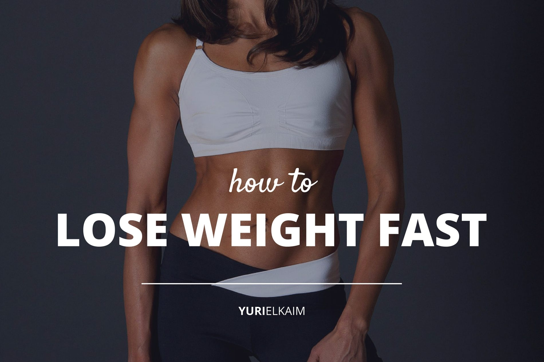 How to Lose Weight Fast (Is It Really Possible?) | Yuri Elkaim