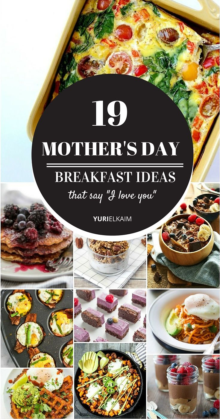 19 Easy Mothers Day Breakfast Ideas That Say I Love You Yuri Elkaim