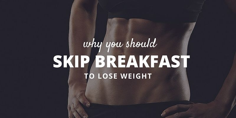 3 Reasons You Should Skip Breakfast