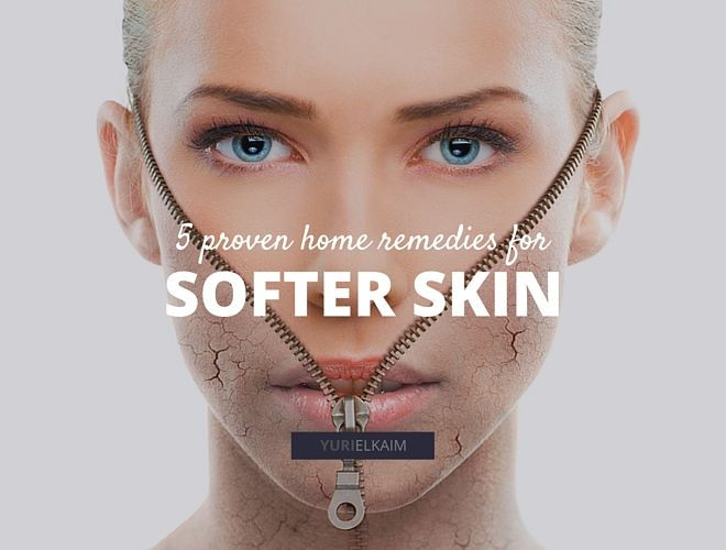 5 Home Remedies That Will Help You Get Softer Skin