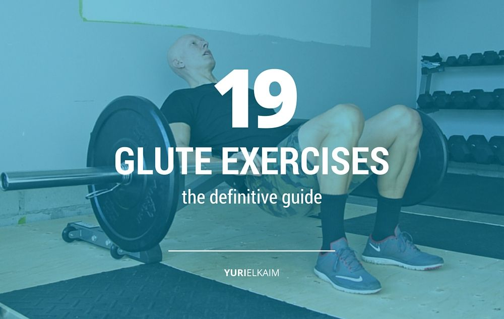 The 19 Best Glute Exercises