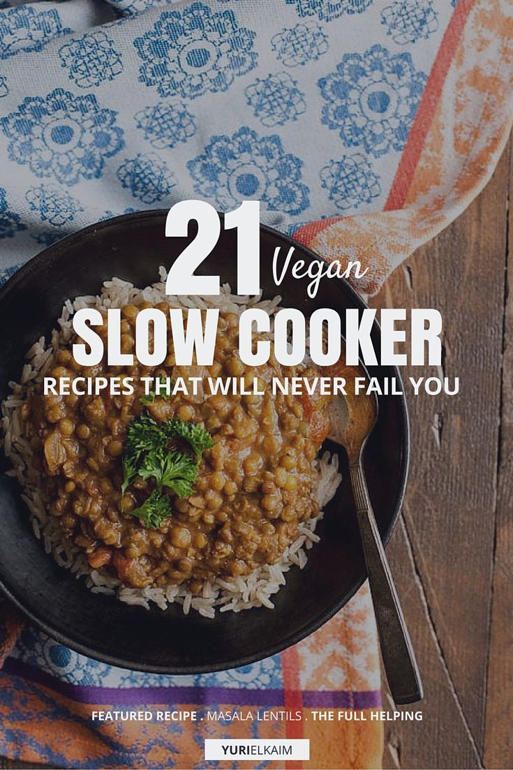 21 Vegan Slow Cooker Recipes That Will Never Fail You Yuri Elkaim