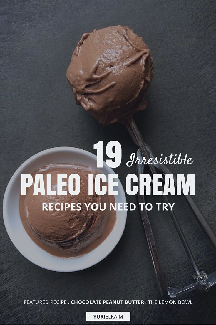 Paleo Ice Cream - 19 Irresistible Recipes You Need to Try