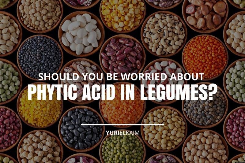 Should You Be Worried About Phytic Acid In Legumes