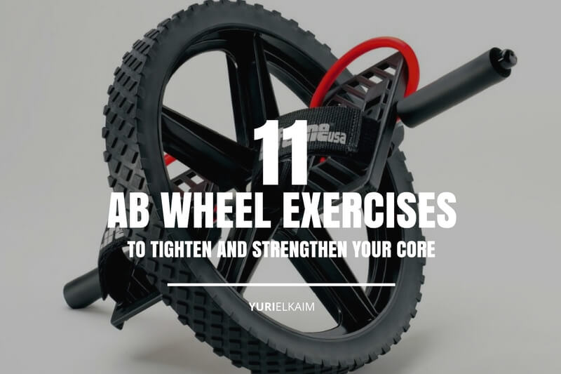 11 Awesome Ab Wheel Exercises That Will Strengthen Your Core