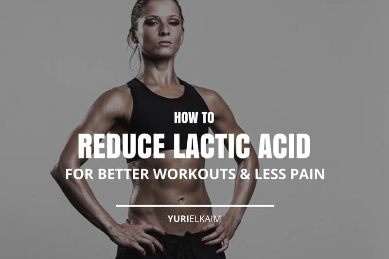 How to Reduce Lactic Acid (Better Workouts, Less Pain)