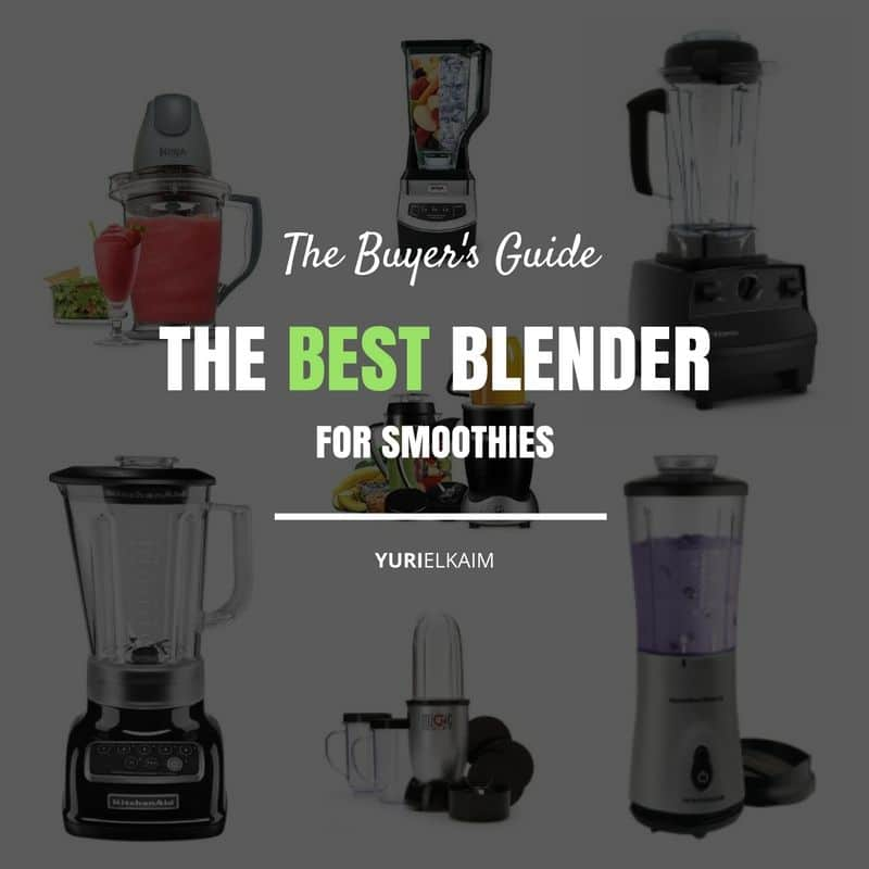 The Best Blender for Smoothies (The Buyer's Guide)