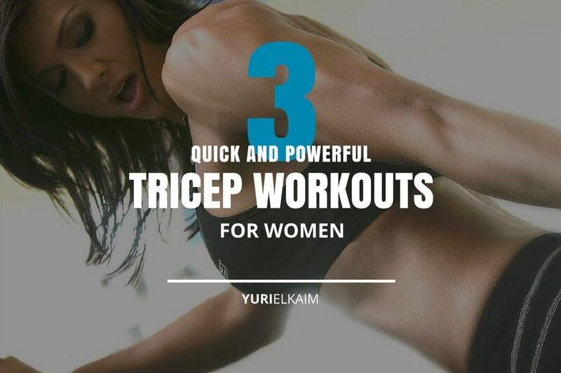 3 Quick Powerful Tricep Workouts For Women
