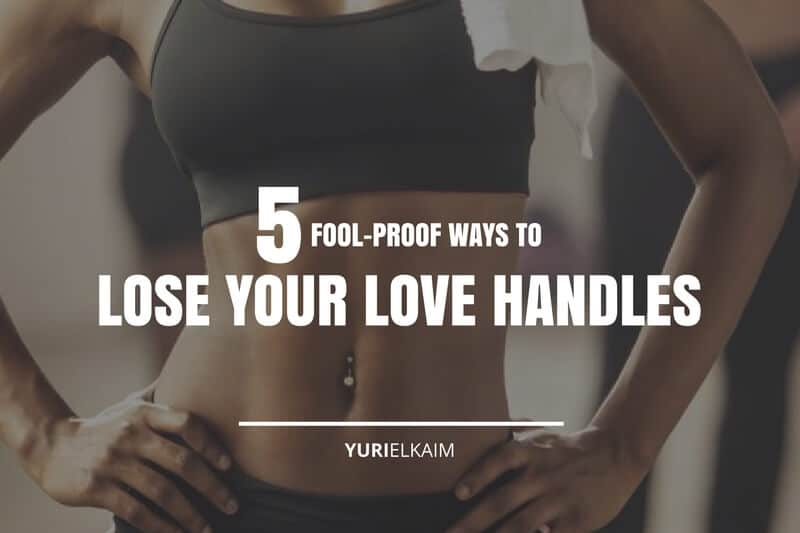 How to Lose Your Love Handles (5 Fool-Proof Ways)