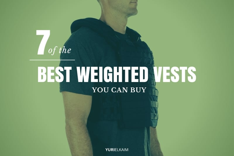 7 of the Best Weighted Vests You Can Buy