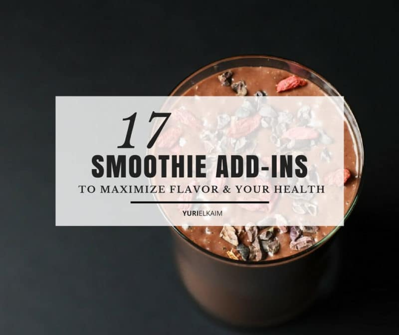 Smoothie Add-Ins: 17 Powerful Ways to Boost Your Smoothies