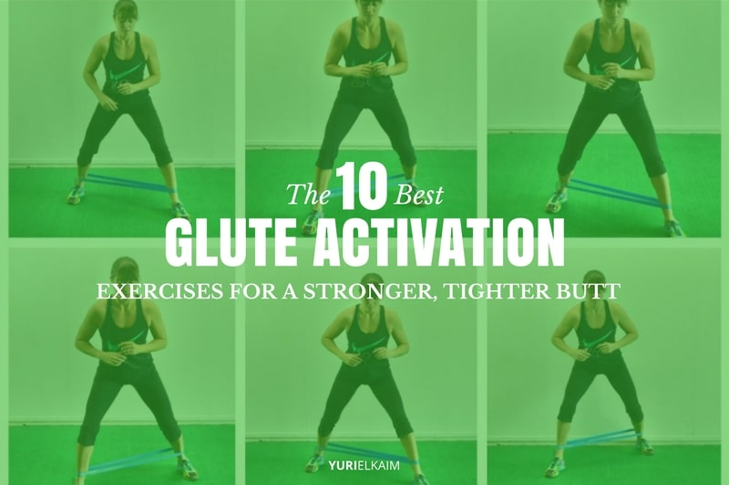 The 10 Best Glute Activation Exercises for A Stronger, Tighter Butt
