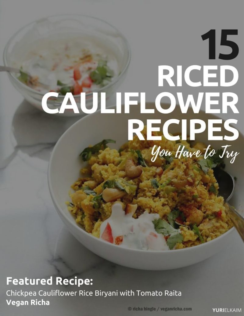15 Riced Cauliflower Recipes You Have to Try