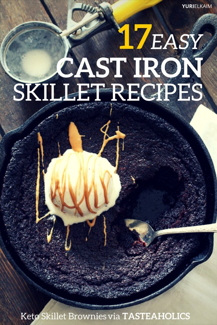 17 Easy Cast Iron Skillet Recipes for Busy People