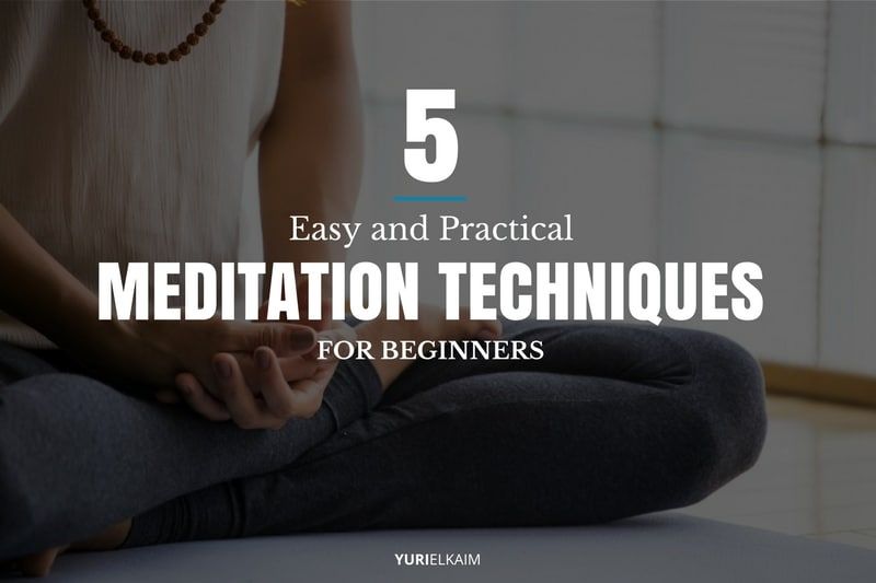 5 Easy and Practical Meditation Techniques for Beginners