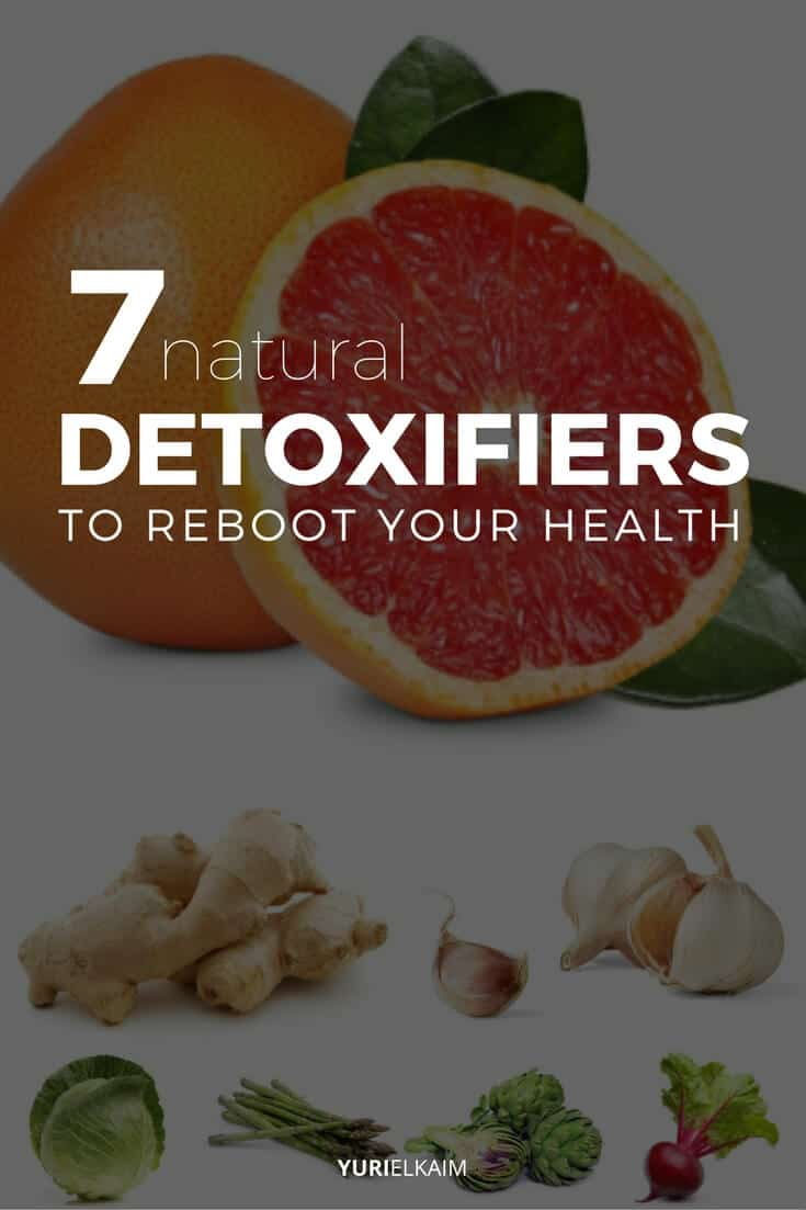 7 Natural Detoxifiers That Will Reboot Your Health (Eat These)