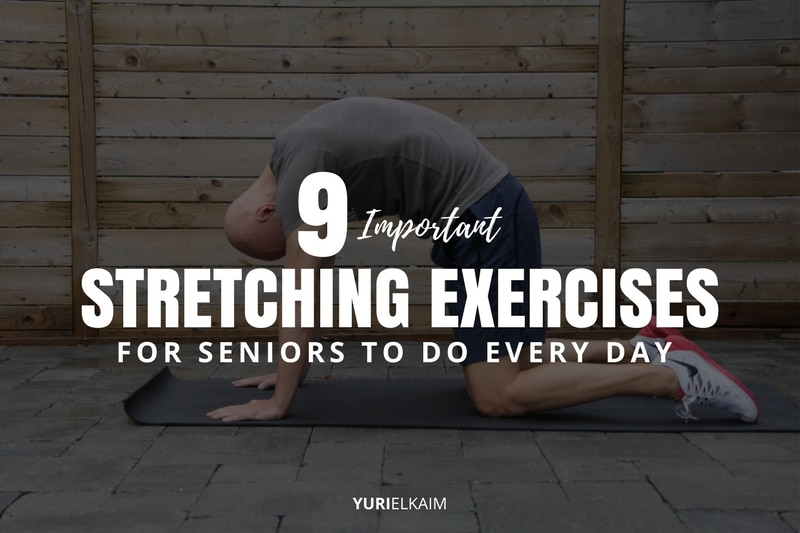 9 Important Stretching Exercises for Seniors to Do Every Day
