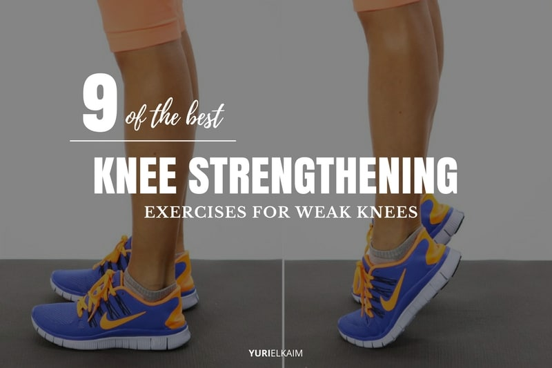How to Bolster Weak Knees - Exercises for Poor Knees