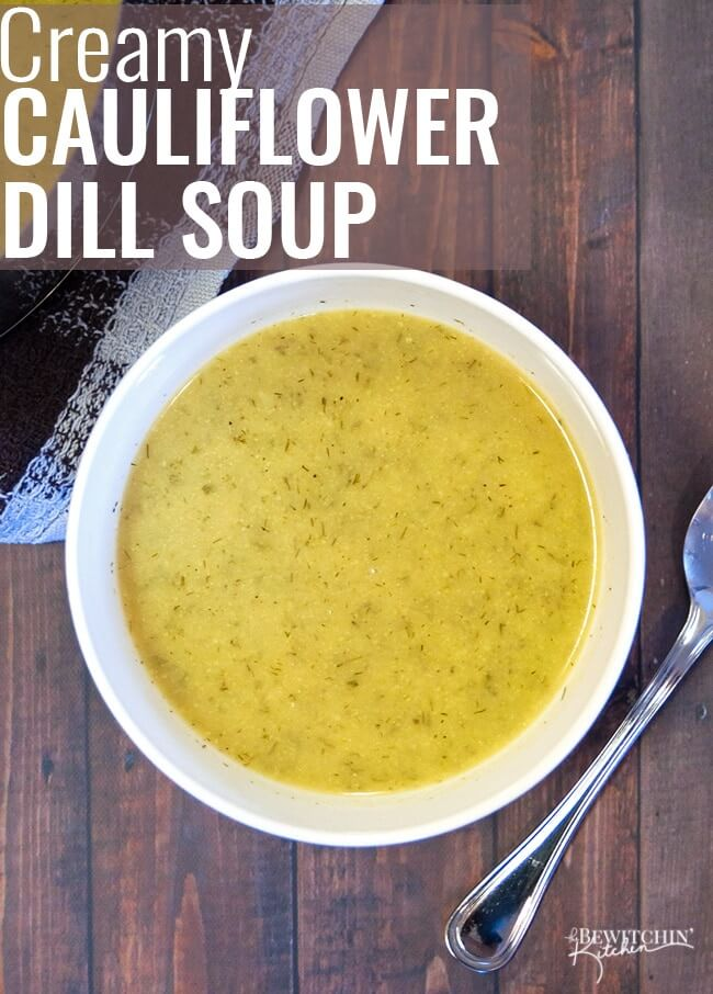 Creamy Cauliflower Dill Soup via Bewitchin Kitchen