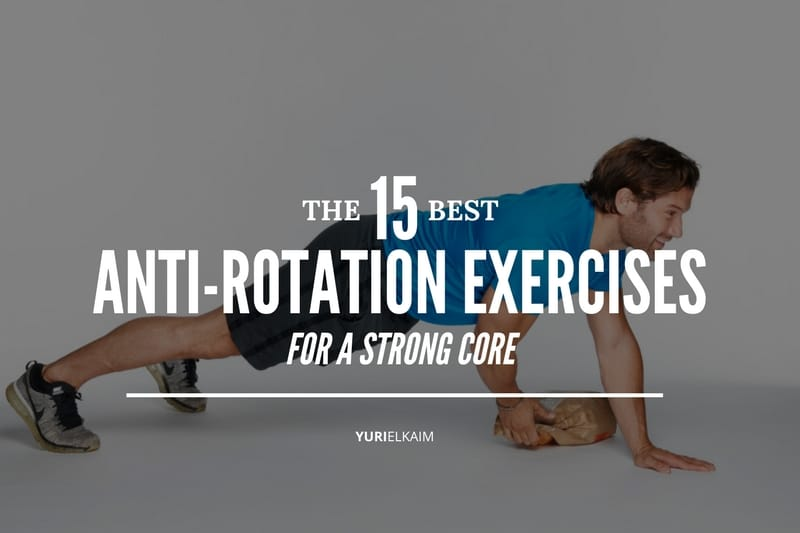 The Best Anti-Rotation Exercises for a Strong Core