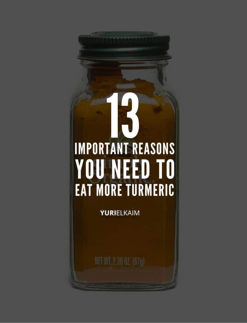 13 Important Reasons You Need to Eat More Turmeric