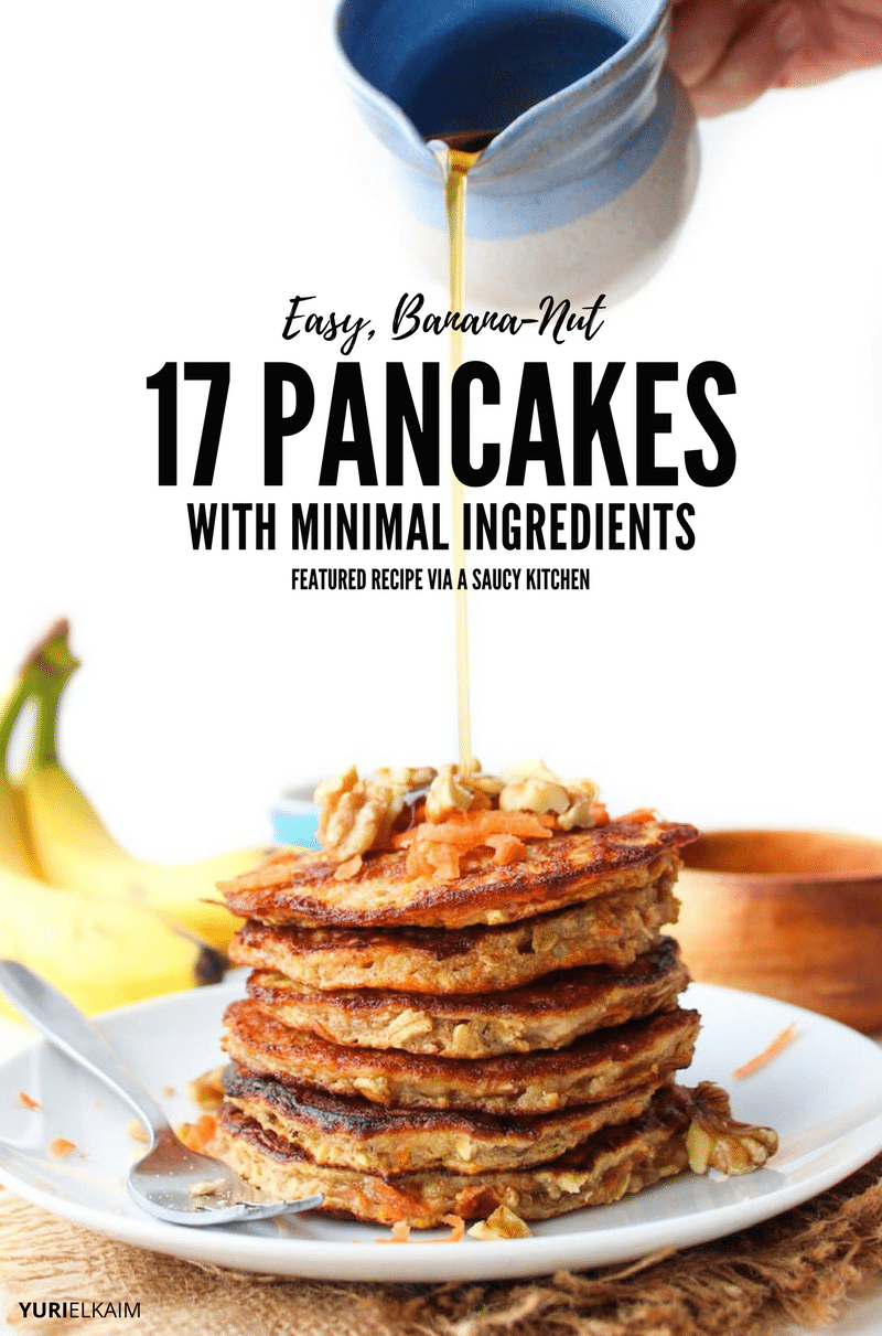 17 Easy Banana-Nut Pancakes with Under 10 Ingredients