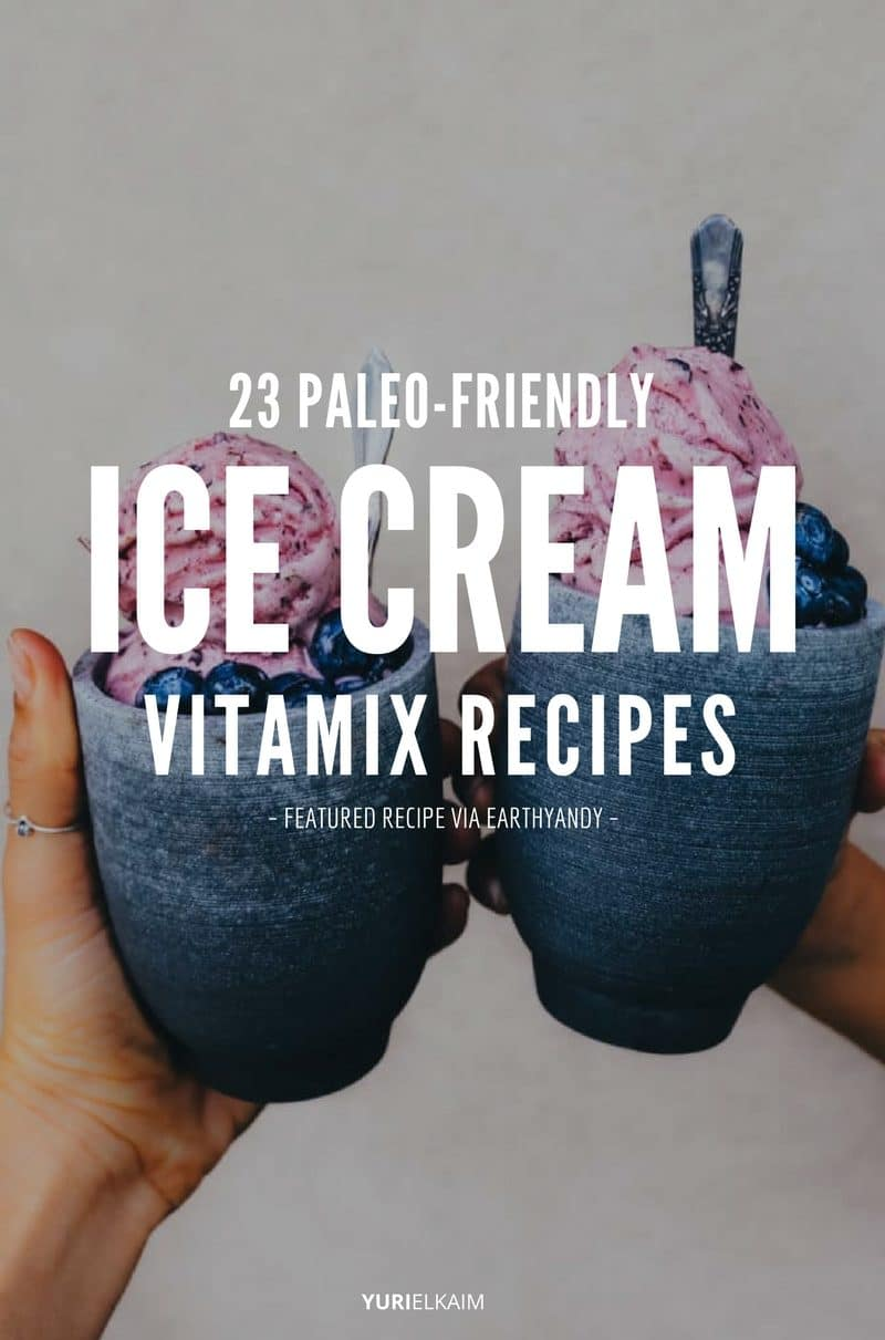 23 Paleo-Friendly Blendtec and Vitamix Ice Cream Recipes