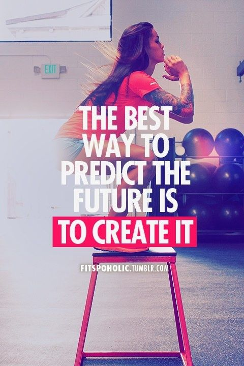 Elegant Fitness Quote 8   The Best Way To Predict The Future