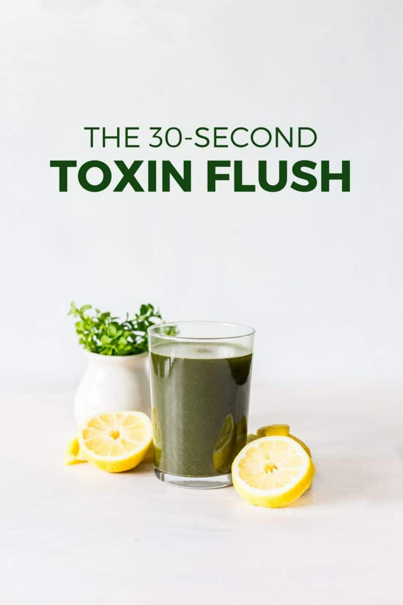 The 30-Second Toxin Flush
